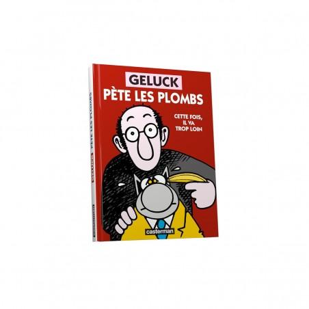 GELUCK PÈTE LES PLOMBS