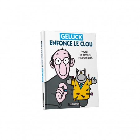 GELUCK ENFONCE LE CLOU - TEXTES ET DESSINS INADMISSIBLES